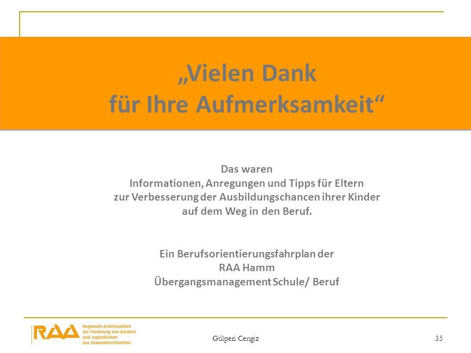 Gülperi Cengiz 35 Vielen Dank für Ihre Aufmerksamkeit Das waren Informationen, Anregungen und Tipps für Eltern zur Verbesserung der Ausbildungschancen