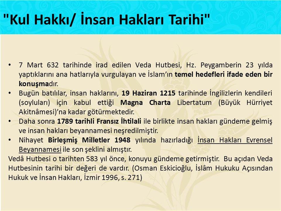 7 Mart 632 tarihinde irad edilen Veda Hutbesi, Hz. Peygamberin 23 yılda yaptıklarını ana hatlarıyla vurgulayan ve İslam'ın temel hedefleri ifade eden