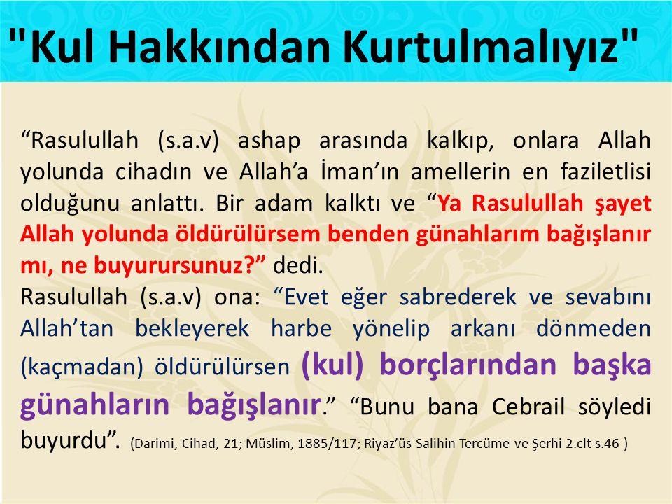 """""""Rasulullah (s.a.v) ashap arasında kalkıp, onlara Allah yolunda cihadın ve Allah'a İman'ın amellerin en faziletlisi olduğunu anlattı. Bir adam kalktı"""