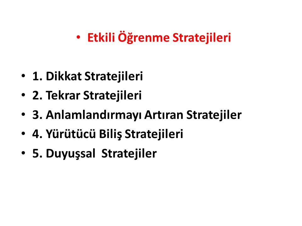 Etkili Öğrenme Stratejileri 1.Dikkat Stratejileri 2.