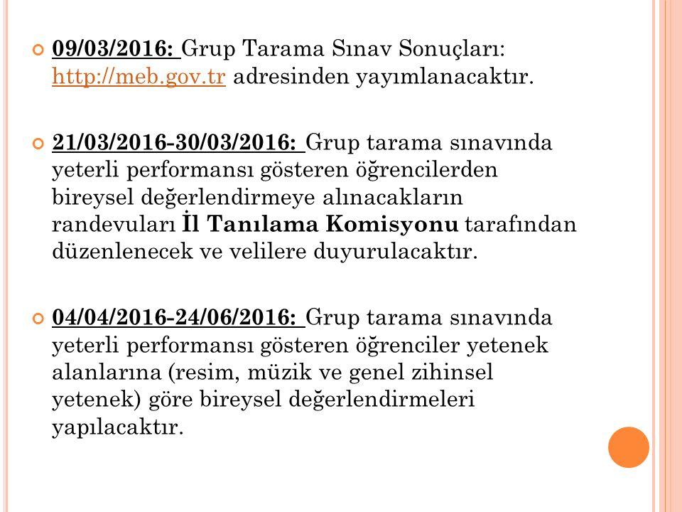 09/03/2016: Grup Tarama Sınav Sonuçları: http://meb.gov.tr adresinden yayımlanacaktır. http://meb.gov.tr 21/03/2016-30/03/2016: Grup tarama sınavında