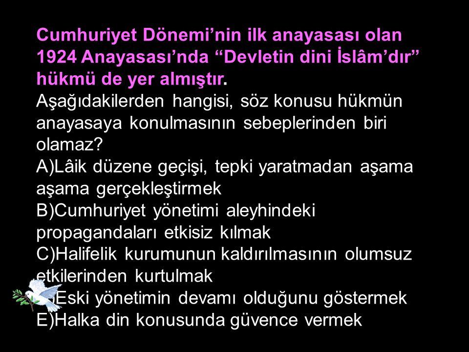 3. Aşağıdaki Atatürk ilkelerinden hangisi, günümüzde geçerliliğini yitirmeye başlamıştır? A)Milliyetçilik B)Lâiklik C)Devletçilik D)İnkılâpçılık E)Hal