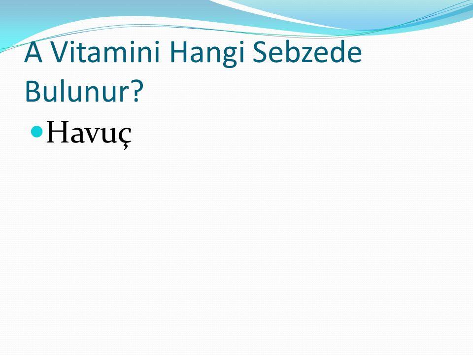 A Vitamini Hangi Sebzede Bulunur? Havuç