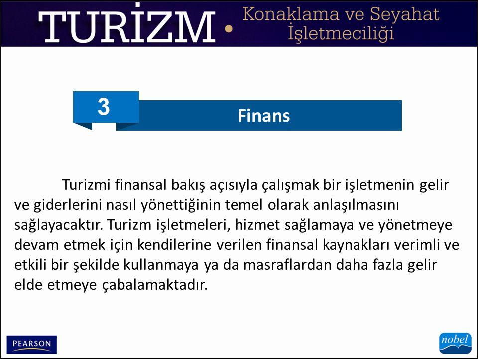 3 Finans Turizmi finansal bakış açısıyla çalışmak bir işletmenin gelir ve giderlerini nasıl yönettiğinin temel olarak anlaşılmasını sağlayacaktır. Tur