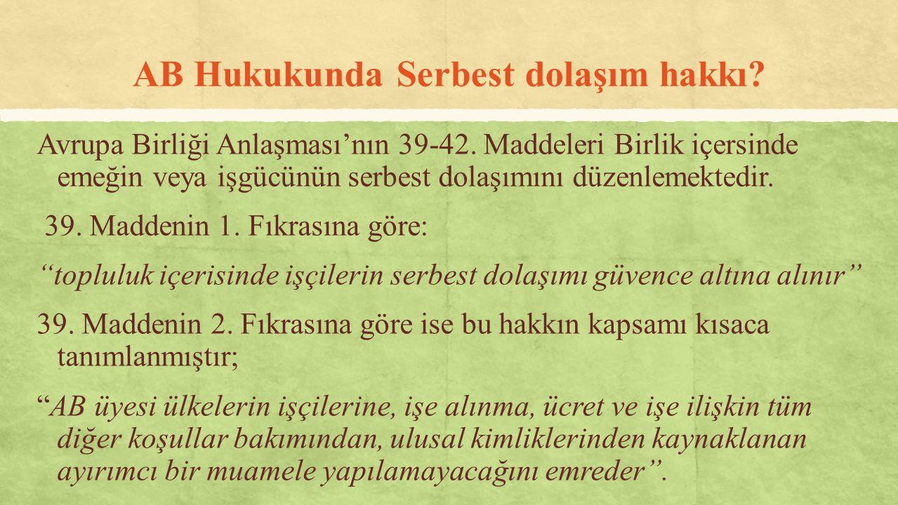 Sağladığı Somut Haklar 39.Madde 3.