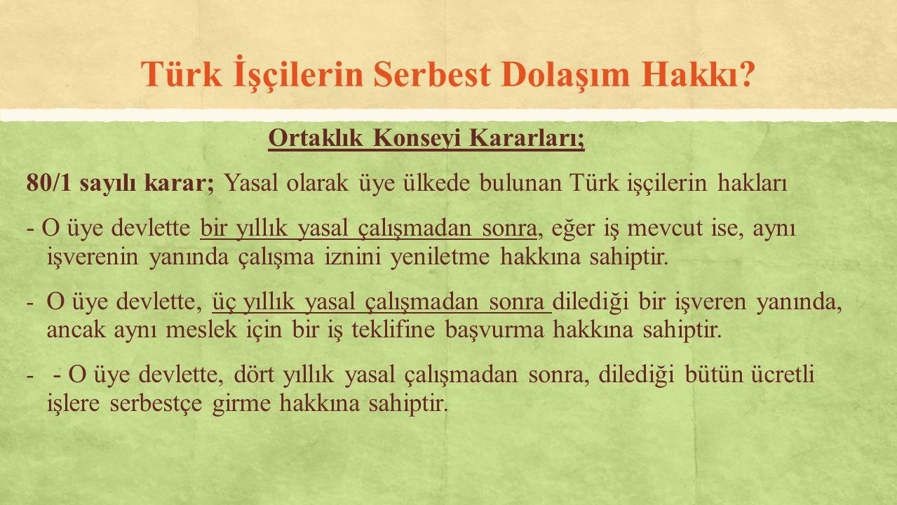 Türk İşçilerin Serbest Dolaşım Hakkı? Ortaklık Konseyi Kararları; 80/1 sayılı karar; Yasal olarak üye ülkede bulunan Türk işçilerin hakları - O üye de