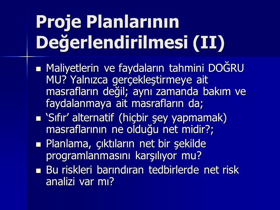 Proje Planlarının Değerlendirilmesi (II) Maliyetlerin ve faydaların tahmini DOĞRU MU.