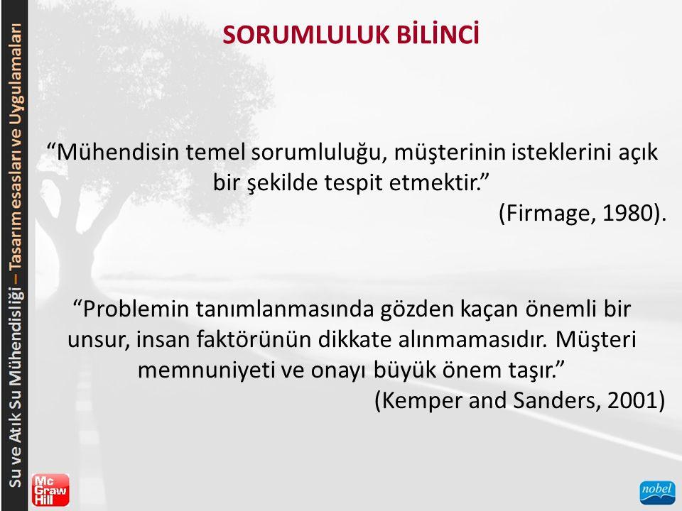 """SORUMLULUK BİLİNCİ """"Mühendisin temel sorumluluğu, müşterinin isteklerini açık bir şekilde tespit etmektir."""" (Firmage, 1980). """"Problemin tanımlanmasınd"""