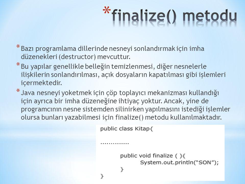 * Bazı programlama dillerinde nesneyi sonlandırmak için imha düzenekleri (destructor) mevcuttur.