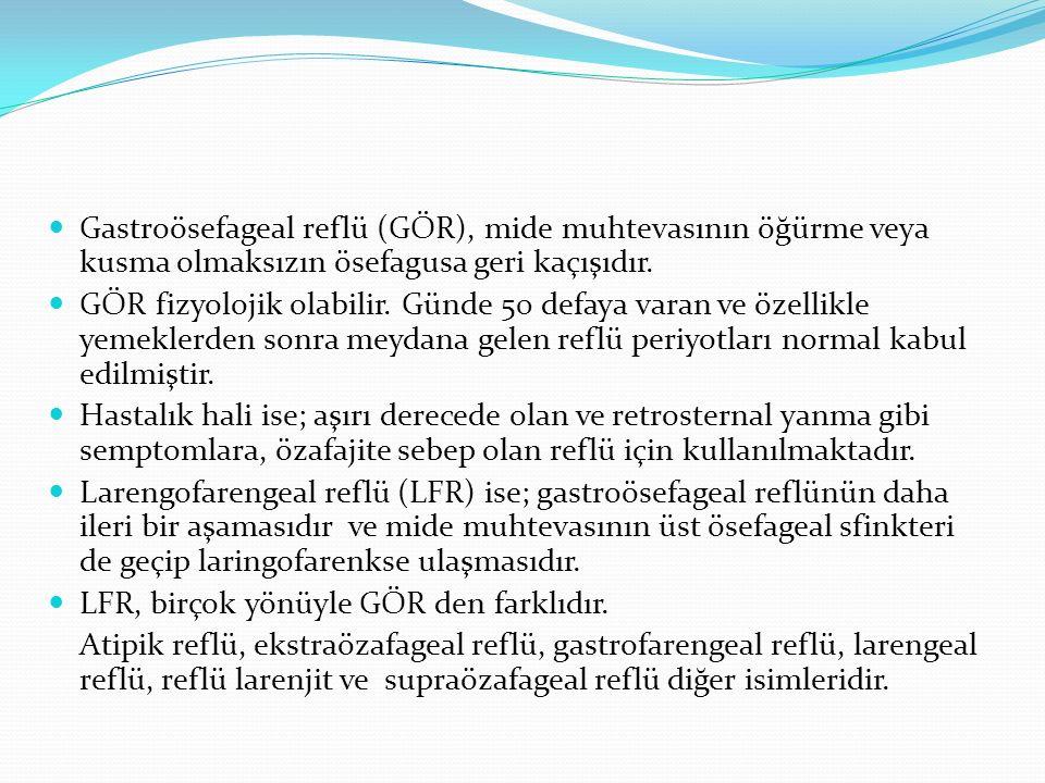 Gastroösefageal reflü (GÖR), mide muhtevasının öğürme veya kusma olmaksızın ösefagusa geri kaçışıdır. GÖR fizyolojik olabilir. Günde 50 defaya varan v