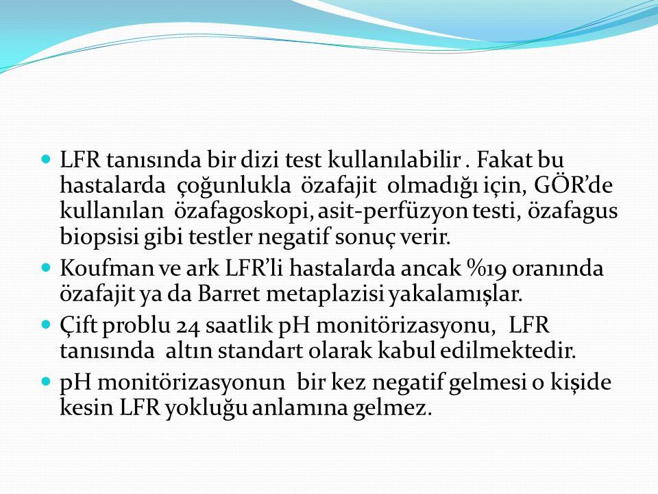 LFR tanısında bir dizi test kullanılabilir. Fakat bu hastalarda çoğunlukla özafajit olmadığı için, GÖR'de kullanılan özafagoskopi, asit-perfüzyon test