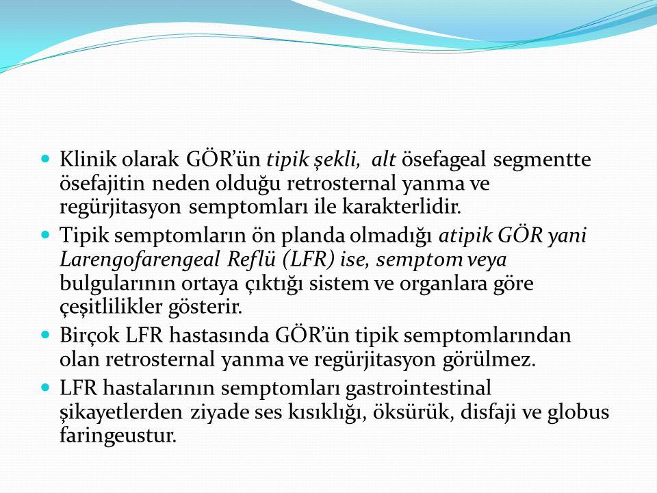 Klinik olarak GÖR'ün tipik şekli, alt ösefageal segmentte ösefajitin neden olduğu retrosternal yanma ve regürjitasyon semptomları ile karakterlidir. T