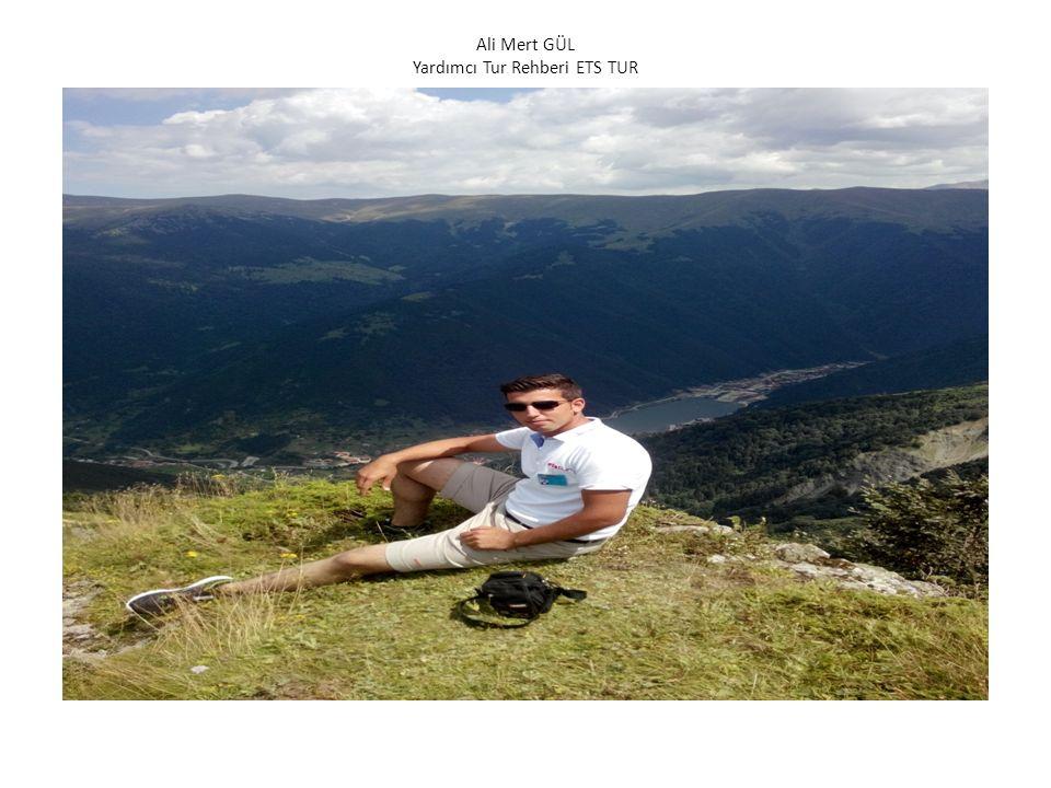 Ercan YILMAZ Yardımcı Tur Rehberi ETS TUR