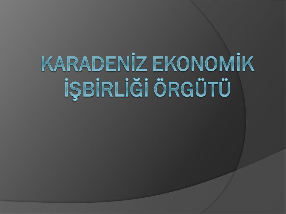 KEİ'nin Amaçları  Üye ülkelerin coğrafi yakınlıklarından ve ekonomilerinin birbirlerini tamamlayıcı özelliklerinden yararlanılarak ticari, ekonomik, bilimsel ve teknolojik işbirliğini geliştirmeleri,  Karadeniz Bölgesi nin bir barış, işbirliği ve refah bölgesi haline getirilmesi,  Bölge ülkeleriyle işbirliği için uygun ortam oluşturulması,