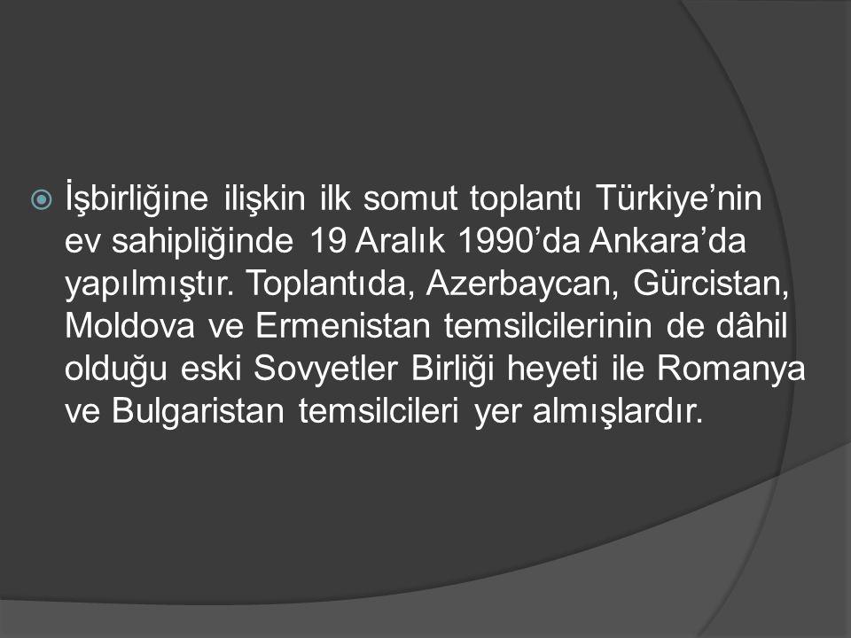  İşbirliğine ilişkin ilk somut toplantı Türkiye'nin ev sahipliğinde 19 Aralık 1990'da Ankara'da yapılmıştır. Toplantıda, Azerbaycan, Gürcistan, Moldo