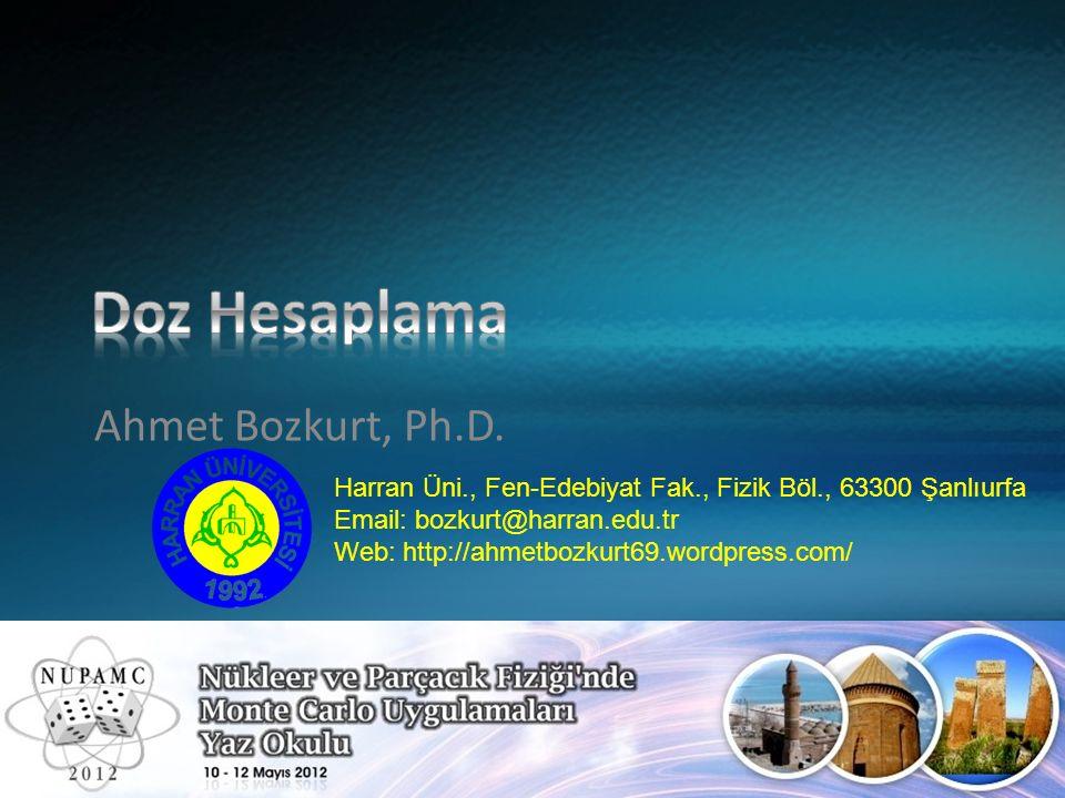 Ahmet Bozkurt, Ph.D. Harran Üni., Fen-Edebiyat Fak., Fizik Böl., 63300 Şanlıurfa Email: bozkurt@harran.edu.tr Web: http://ahmetbozkurt69.wordpress.com