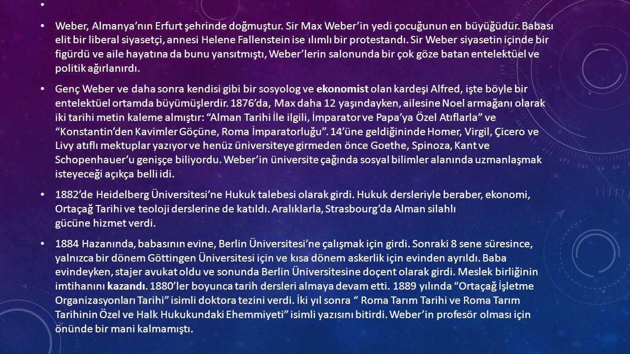 Weber, Almanya'nın Erfurt şehrinde doğmuştur. Sir Max Weber'in yedi çocuğunun en büyüğüdür.