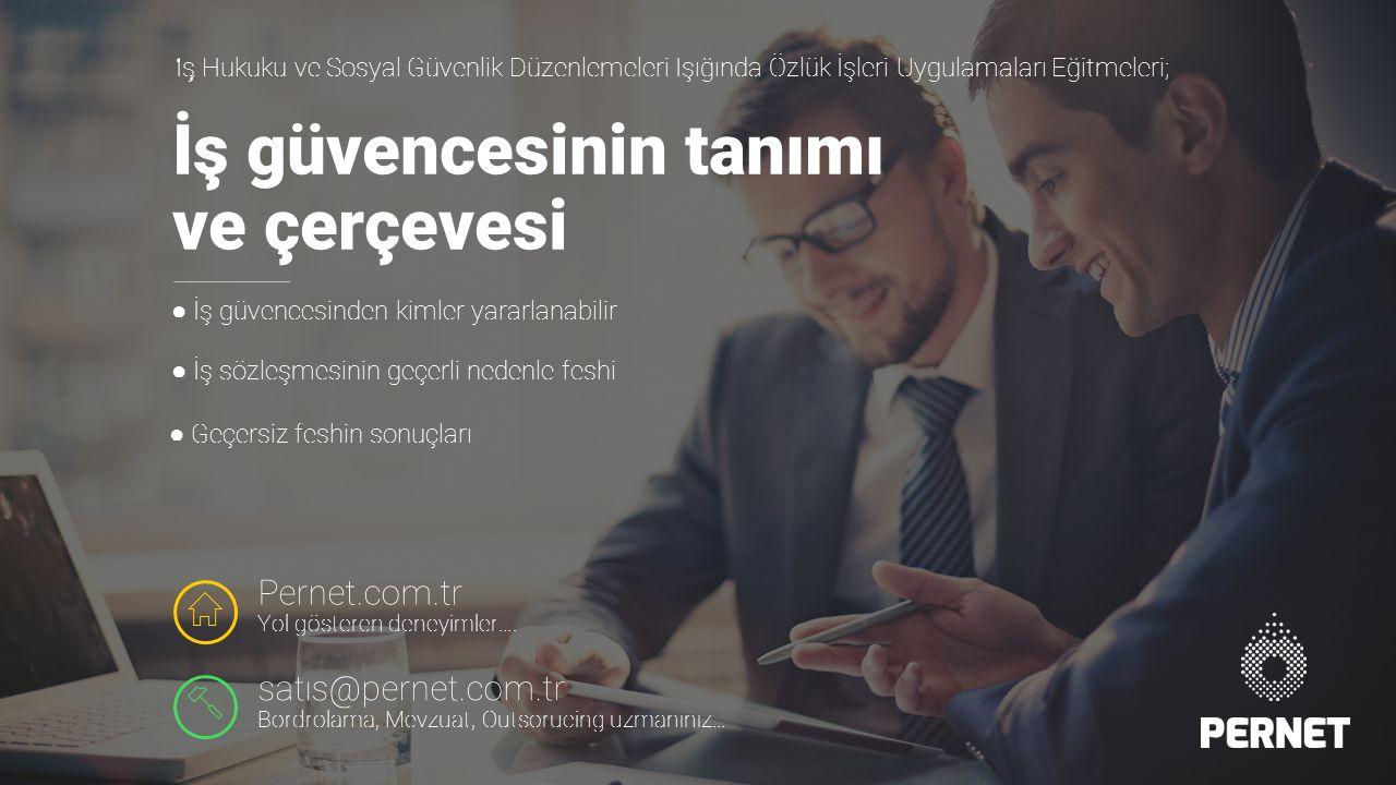 ● İş güvencesinden kimler yararlanabilir Z U Pernet.com.tr Yol gösteren deneyimler….