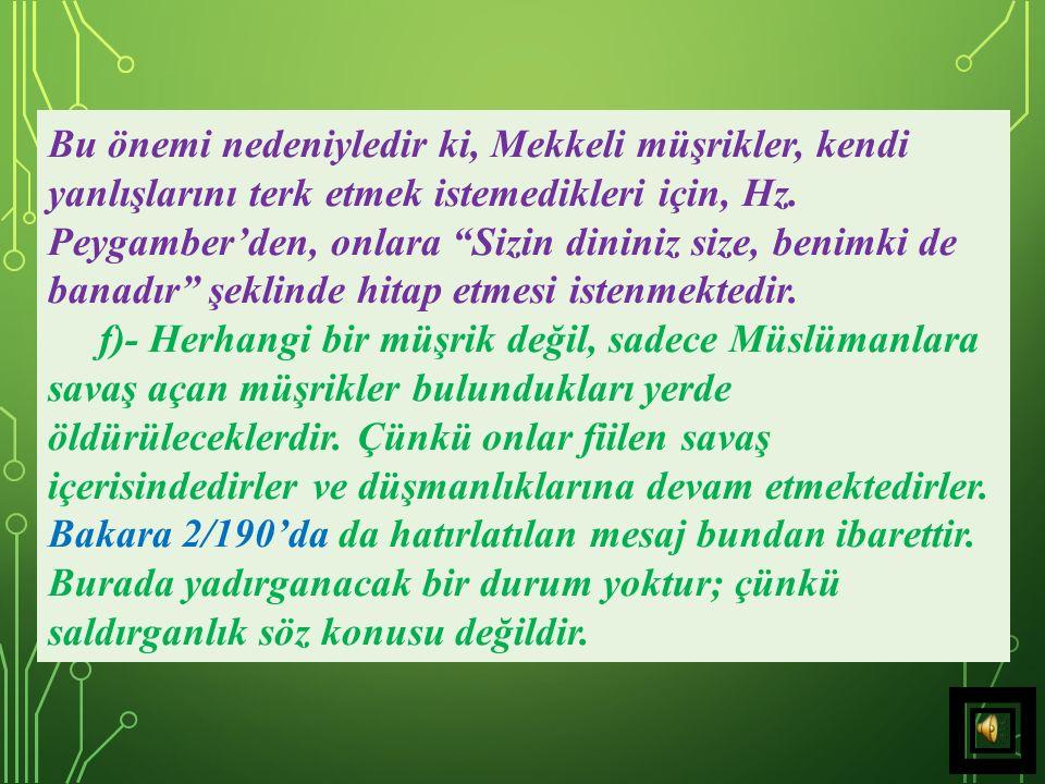"""e)- Din, öncelikle gönül eylemidir; """"İslâm"""" inancı, ilk peygamberden son peygambere kadar bütün peygamberlerin iman ettiği, yaşadığı, davranışlarıyla"""
