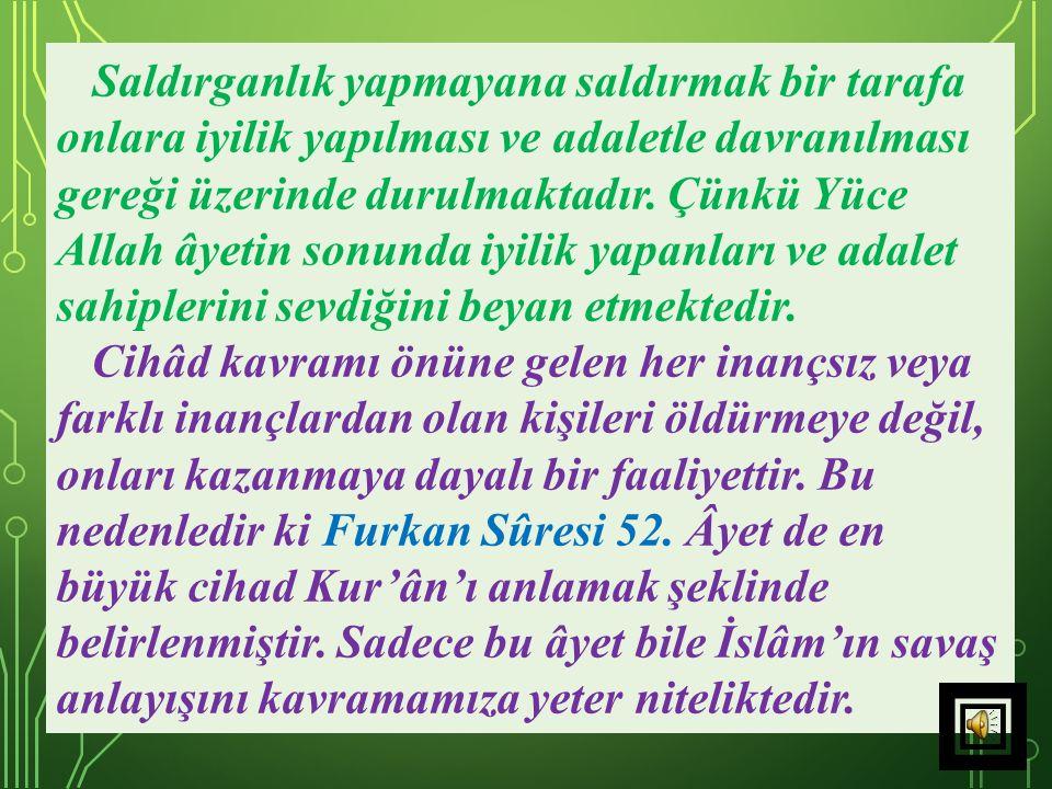 """h)- Müslümanların diğer inançlardan olan kişilere karşı tutumlarının nasıl olması gerektiğini kavramak için şu âyetleri çok iyi bilmek gerekir. """"Allah"""