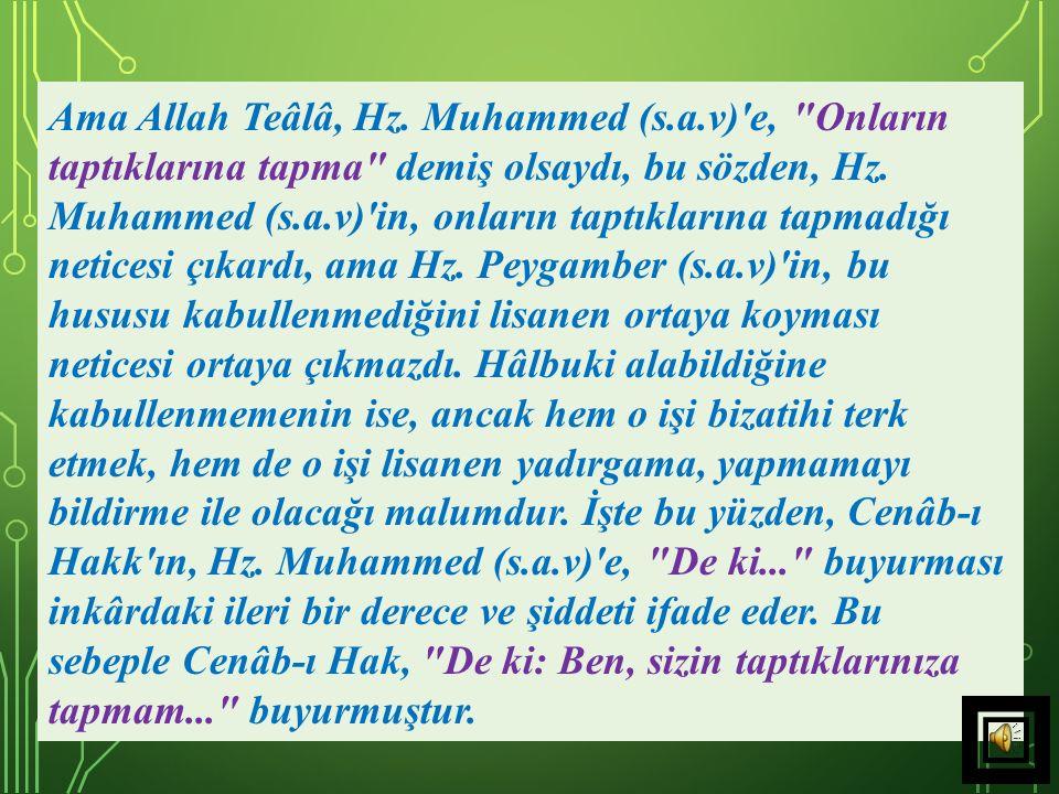 19) Cenâb-ı Hak, Hz. Muhammed (s.a.v)'e,