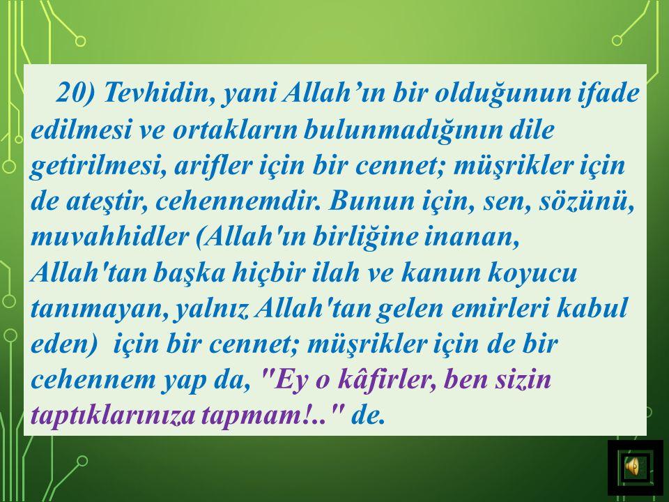 Ama Allah Teâlâ, Hz. Muhammed (s.a.v)'e,