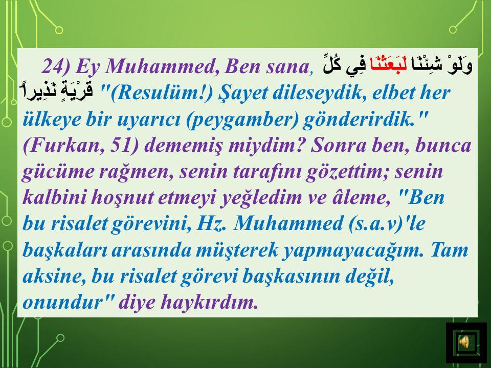23) Cenâb-ı Hak adeta şöyle demek istemiştir: