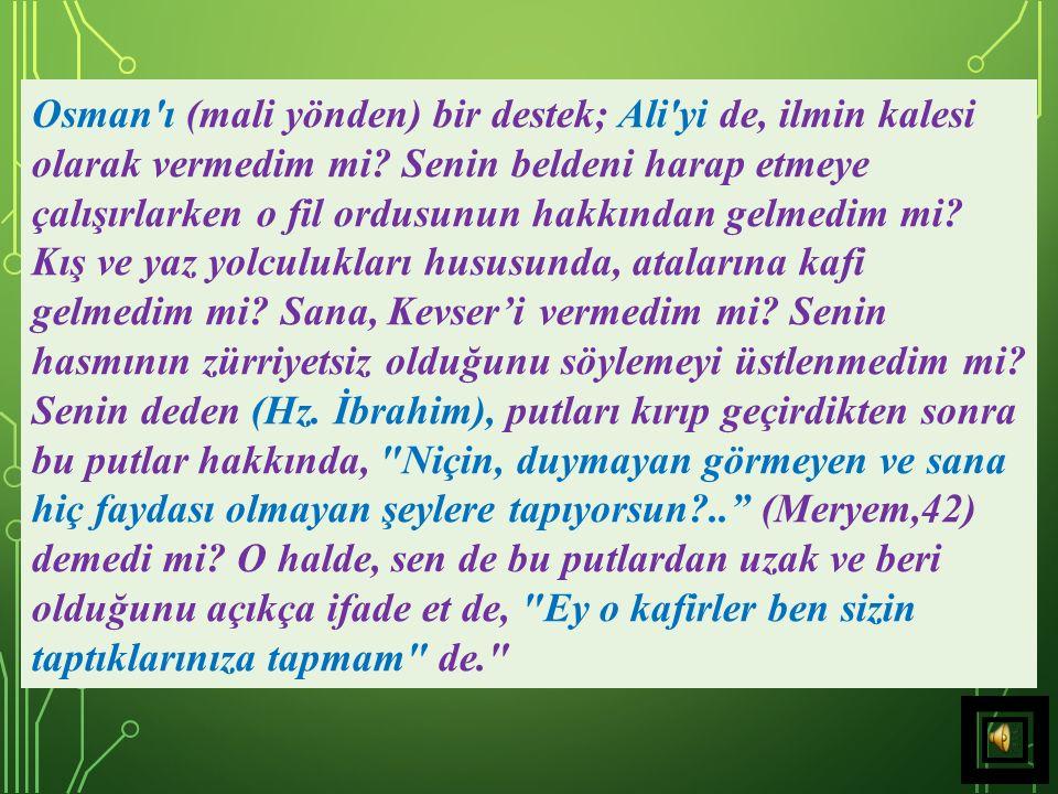 26) Cenâb-ı Hak adeta şöyle demek istemiştir: