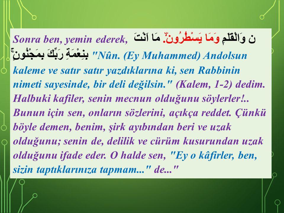 28) Cenâb-ı Hak adeta şöyle der: