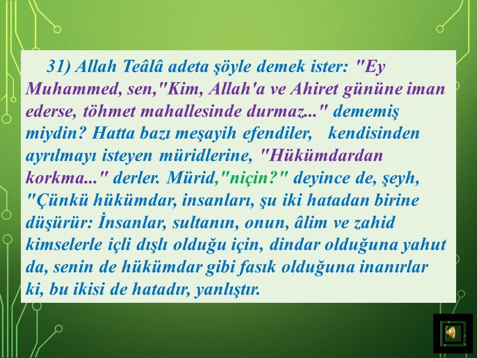 30) Cenâb-ı Hak adeta şöyle demek istemiştir: