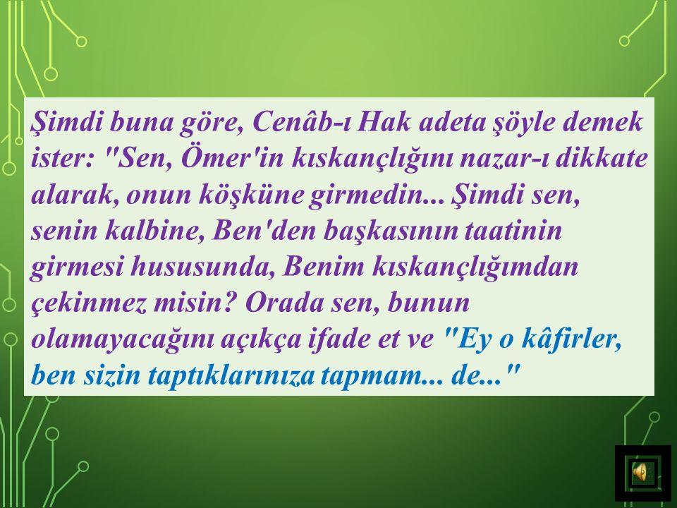 33) Ey Muhammed, sen, Ömer'e,
