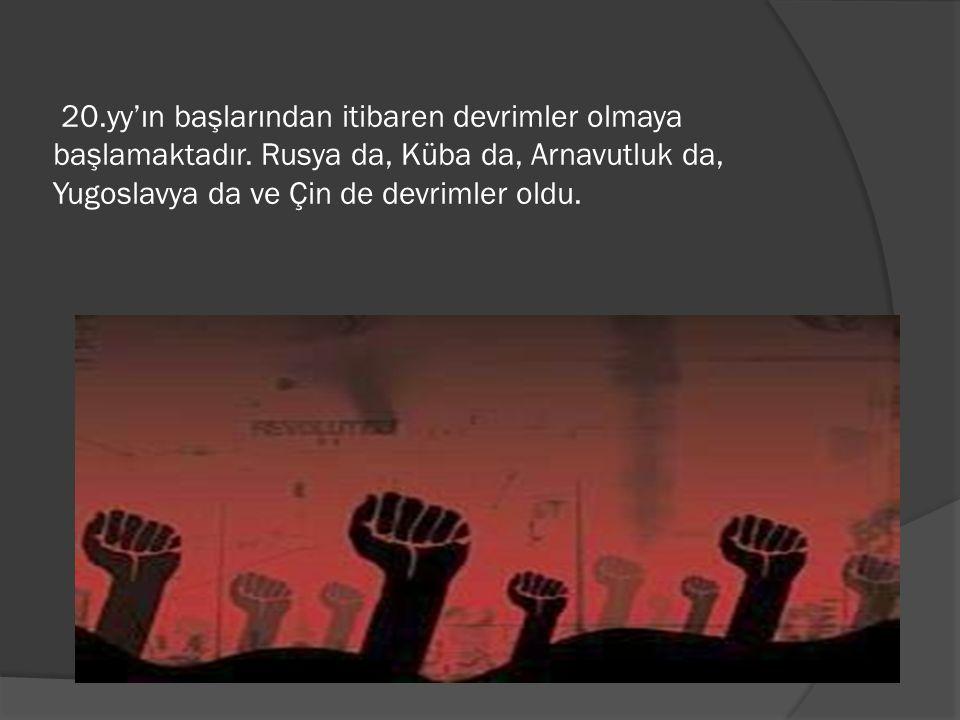 20.yy'ın başlarından itibaren devrimler olmaya başlamaktadır.