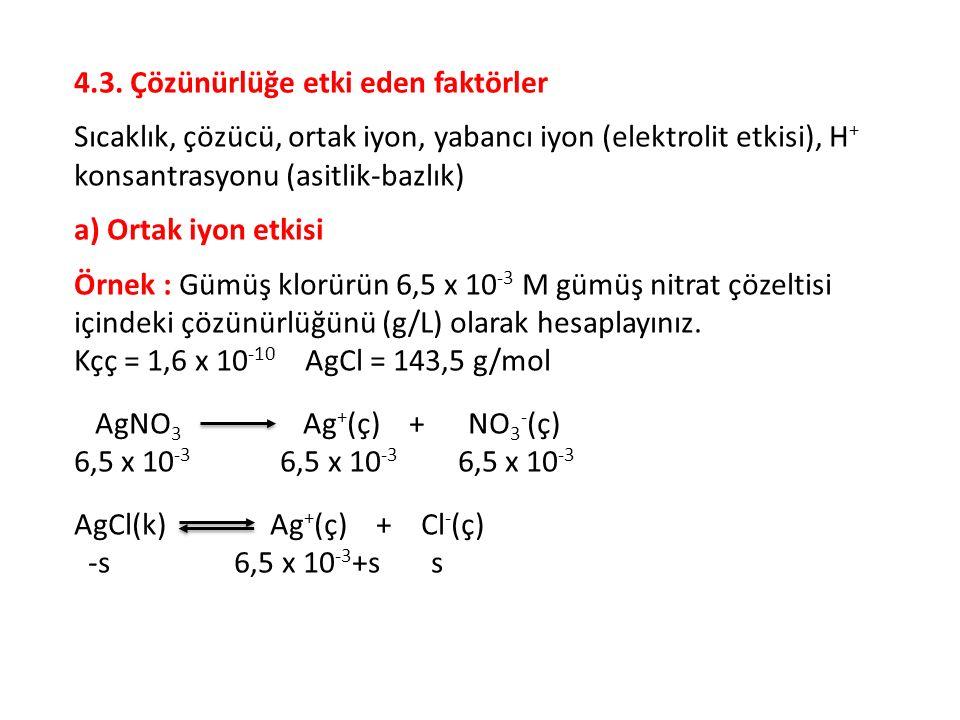 Çözüm : a) Kçç değerleri mukayese edildiğinde AgBr(k) önce çöker.