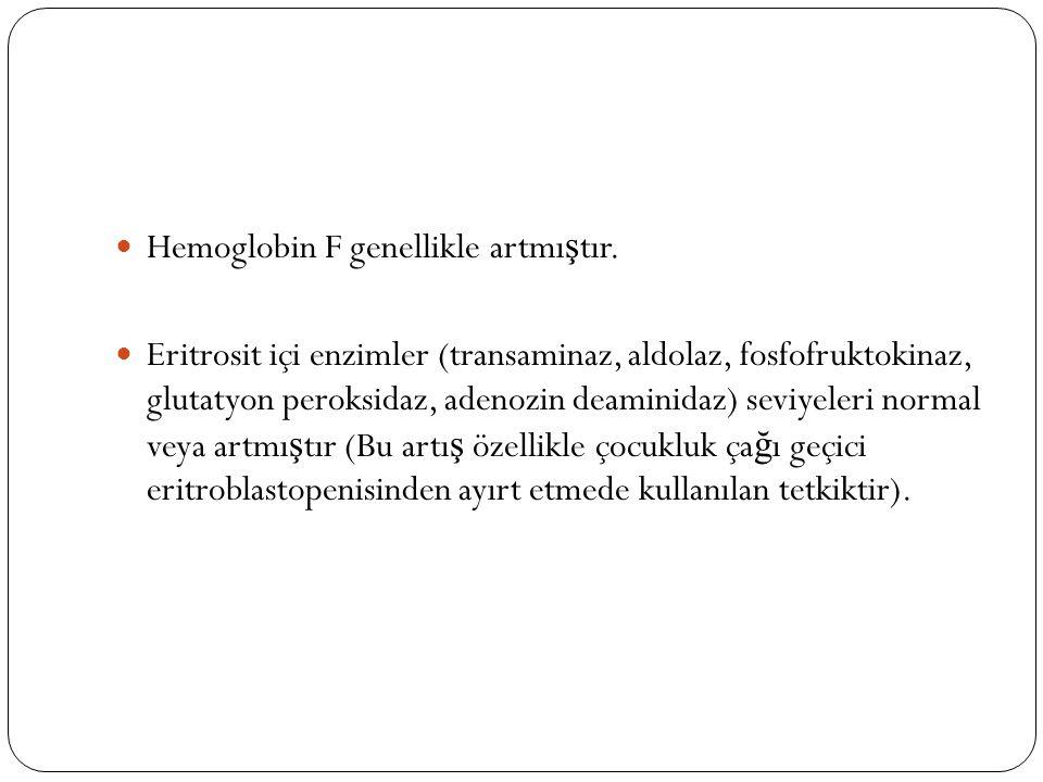 Hemoglobin F genellikle artmı ş tır.