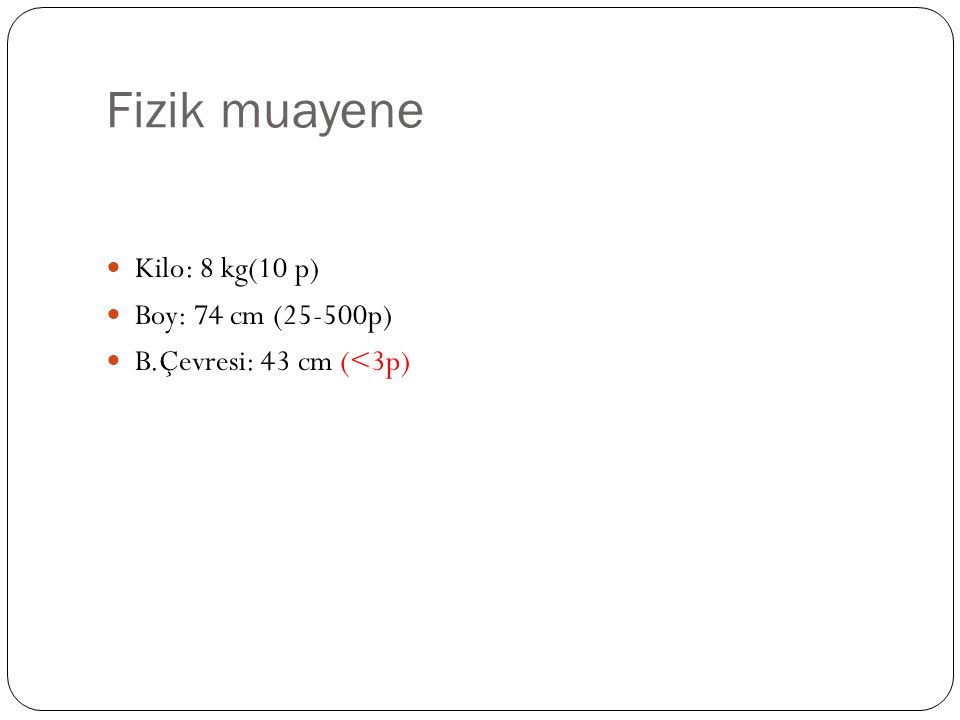Konjenital malformasyonlar e ş lik eder (%50) Hipertelorizm, mikrosefali, mikrooftalmi, konj.