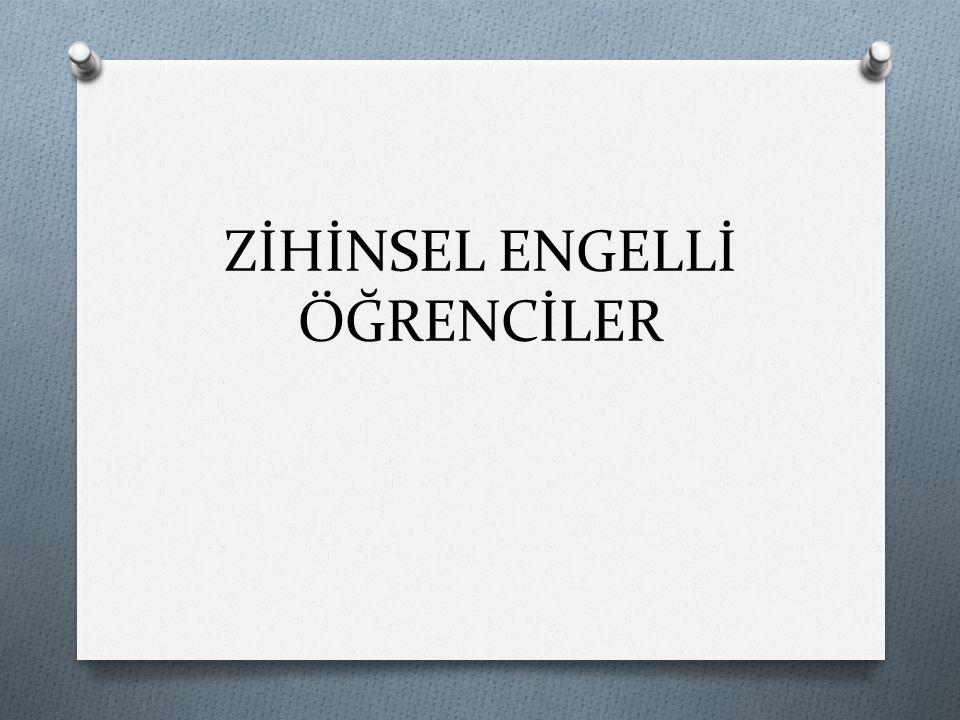 BEDENSEL ENGELLİ ÖĞRENCİLERİN ÖZELLİKLERİ O 1.
