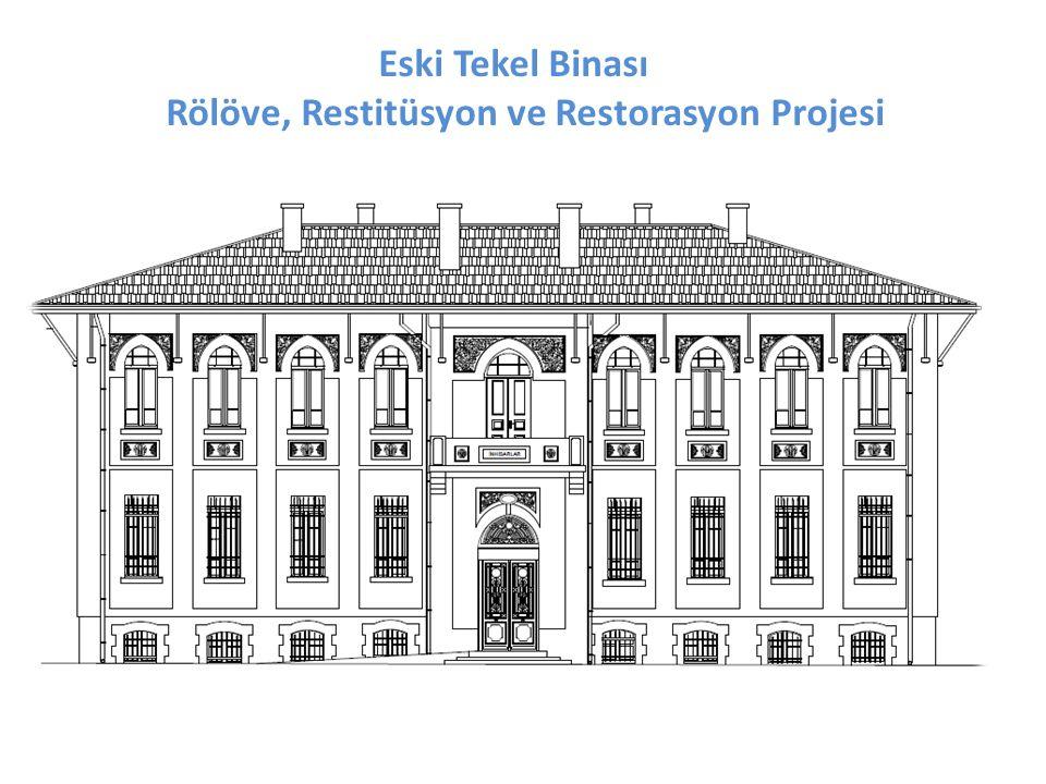 Rölöve, Restitüsyon ve Restorasyon Projesi Eski Tekel Binası