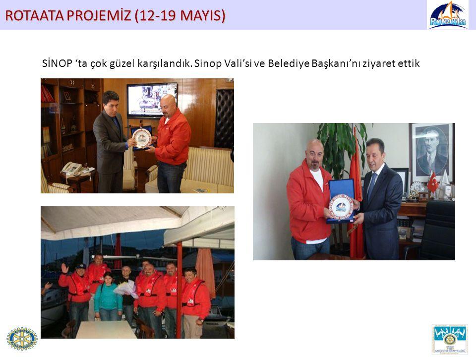 ROTAATA PROJEMİZ (12-19 MAYIS) SİNOP 'ta çok güzel karşılandık. Sinop Vali'si ve Belediye Başkanı'nı ziyaret ettik