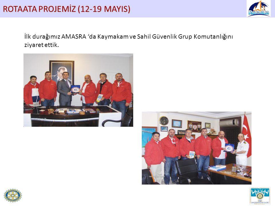 ROTAATA PROJEMİZ (12-19 MAYIS) İlk durağımız AMASRA 'da Kaymakam ve Sahil Güvenlik Grup Komutanlığını ziyaret ettik.