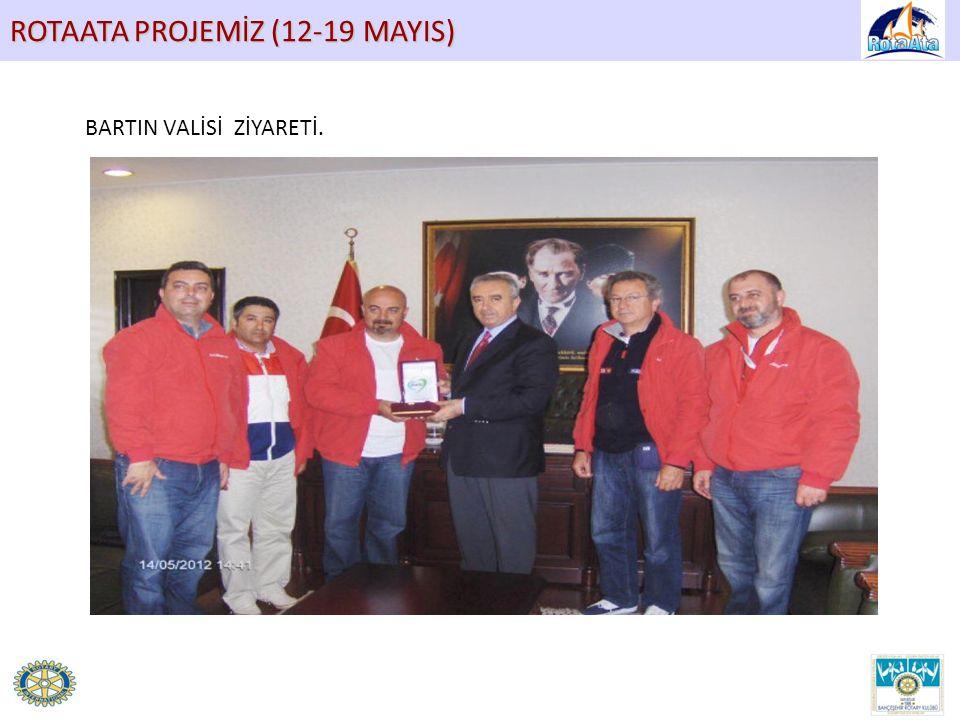 ROTAATA PROJEMİZ (12-19 MAYIS) BARTIN VALİSİ ZİYARETİ.