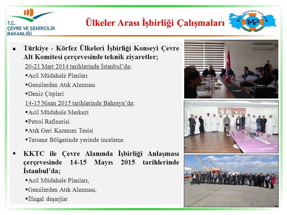 Ülkeler Arası İşbirliği Çalışmaları Türkiye - Körfez Ülkeleri İşbirliği Konseyi Çevre Alt Komitesi çerçevesinde teknik ziyaretler; 20-21 Mart 2014 tar
