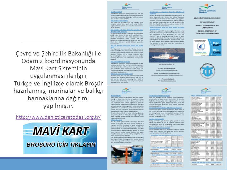 Çevre ve Şehircilik Bakanlığı ile Odamız koordinasyonunda Mavi Kart Sisteminin uygulanması ile ilgili Türkçe ve İngilizce olarak Broşür hazırlanmış, m