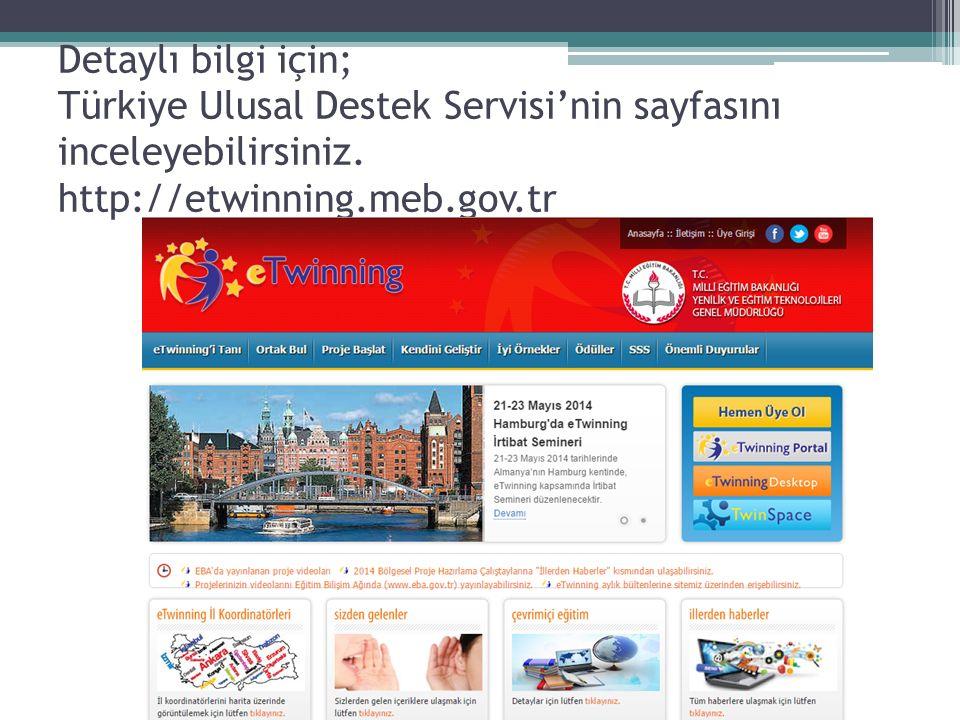 Detaylı bilgi için; Türkiye Ulusal Destek Servisi'nin sayfasını inceleyebilirsiniz. http://etwinning.meb.gov.tr