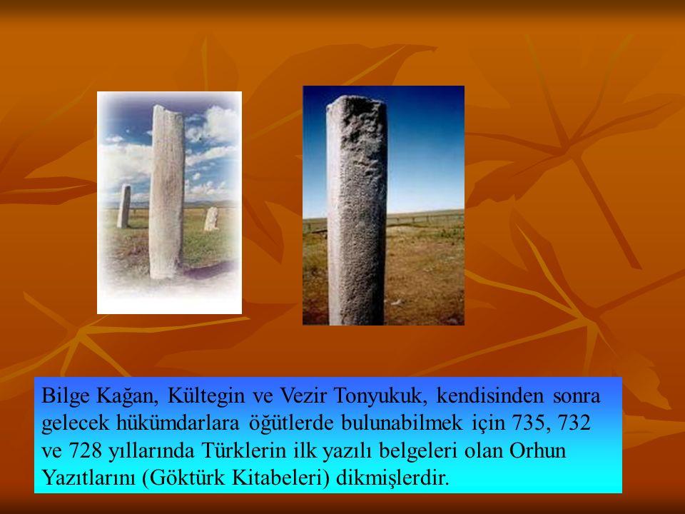Bilge Kağan, Kültegin ve Vezir Tonyukuk, kendisinden sonra gelecek hükümdarlara öğütlerde bulunabilmek için 735, 732 ve 728 yıllarında Türklerin ilk y