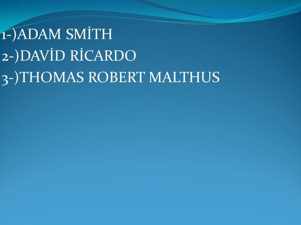 ADAM SMİTH Kesin doğum tarihi bilinmemekte olup 5 Haziran 1723 'te İskoçya'da doğmuştur.