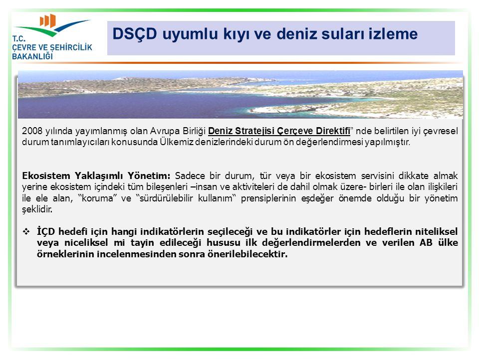 DSÇD uyumlu kıyı ve deniz suları izleme DEKOS olarak adlandırılan bu proje ile; 2008 yılında yayımlanmış olan Avrupa Birliği Deniz Stratejisi Çerçeve
