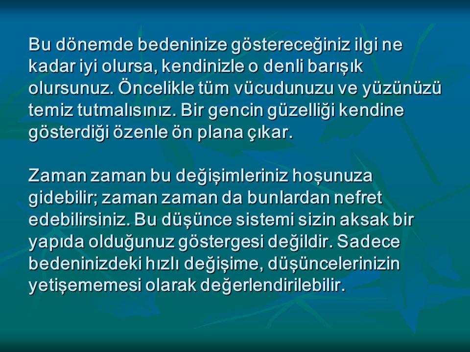 Z İ H İ NSEL-RUHSAL VE SOSYAL DE ĞİŞİ MLER
