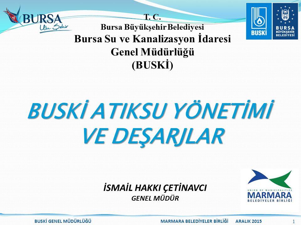Bursa Su ve Kanalizasyon İdaresi Genel Müdürlüğü (BUSKİ) T. C. Bursa Büyükşehir Belediyesi BUSKİ GENEL MÜDÜRLÜĞÜ MARMARA BELEDİYELER BİRLİĞİ ARALIK 20
