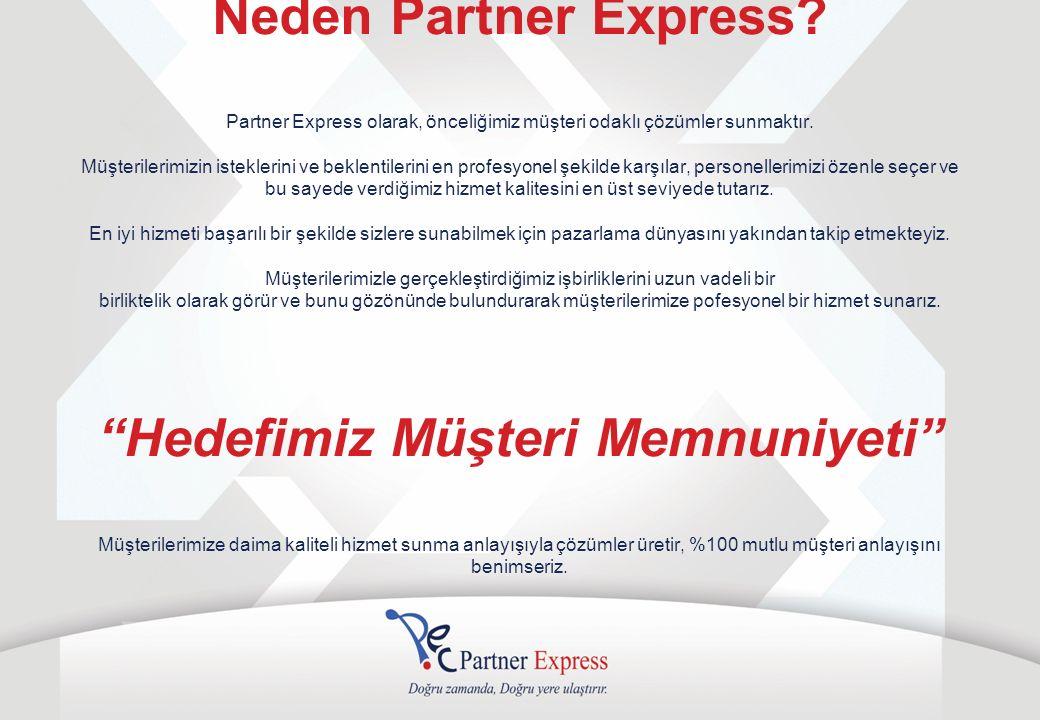 Neden Partner Express. Partner Express olarak, önceliğimiz müşteri odaklı çözümler sunmaktır.