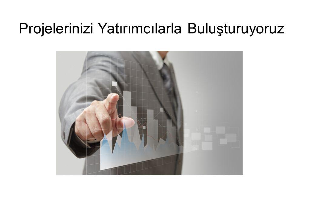 Projelerinizi Yatırımcılarla Buluşturuyoruz